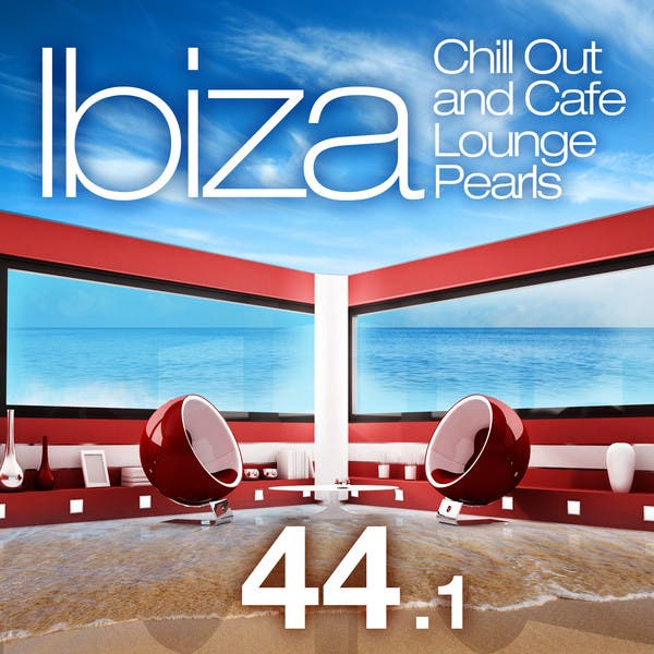 Ibiza Chill Out And Cafe Lounge Pearls 44.1