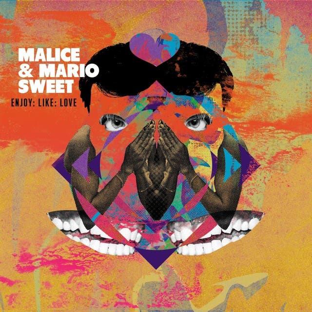 Malice & Mario Sweet