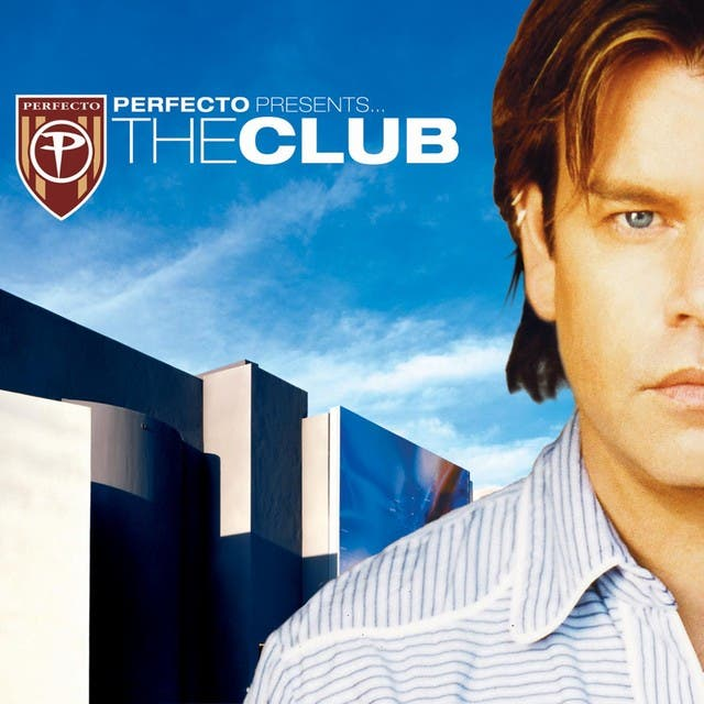 Perfecto Presents: The Club