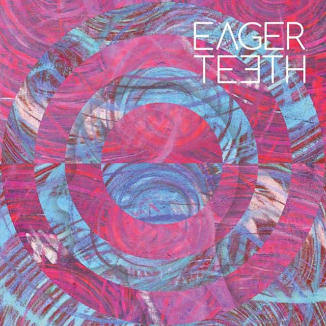 Eager Teeth