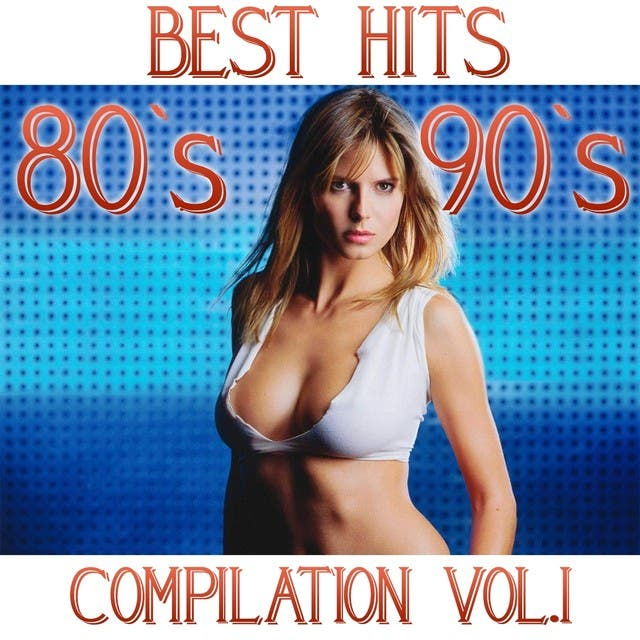 Best Hits 80's And 90's Compilation, Vol. 1