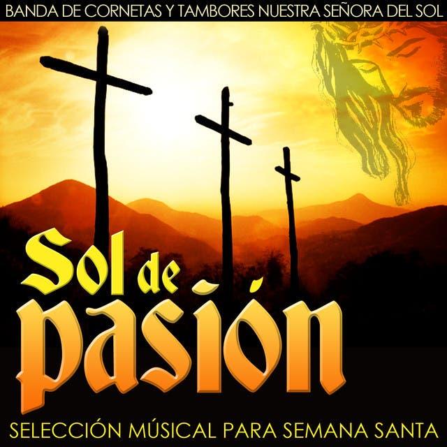 Banda De Cornetas Y Tambores Nuestra Señora Del Sol