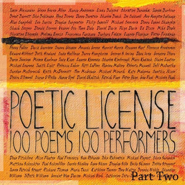 Poetic License 100 Poems/100 Performers Part 2