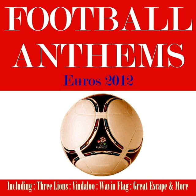 Football Anthems 2012 Poland & Ukraine