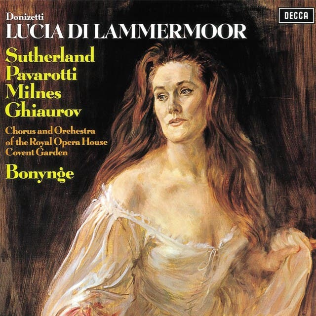 Dame Joan Sutherland & Luciano Pavarotti & Sherrill Milnes & Nicolai Ghiaurov & Orchestra Of The Royal Opera House, Covent Garden & Richard Bonynge