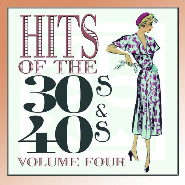 Hits Of The 30s And 40s Vol 4