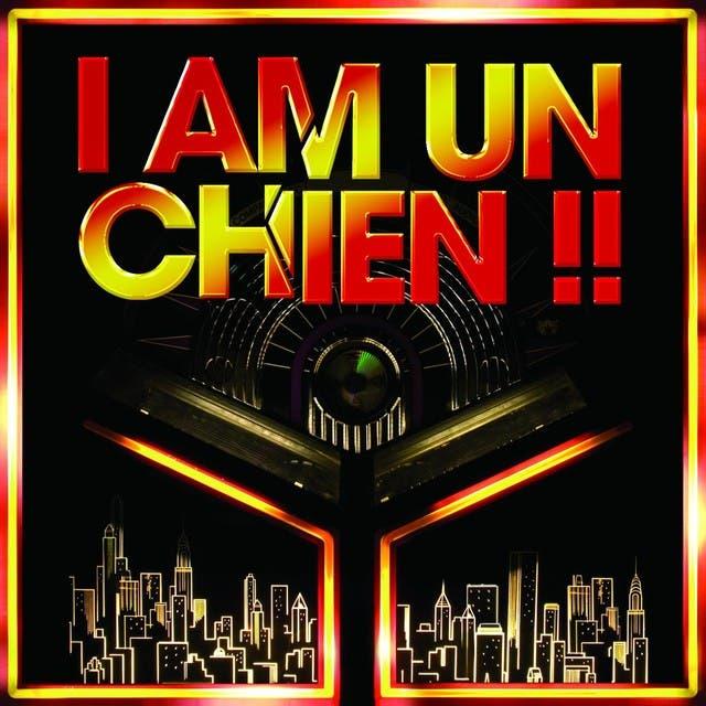 I AM UN CHIEN !!