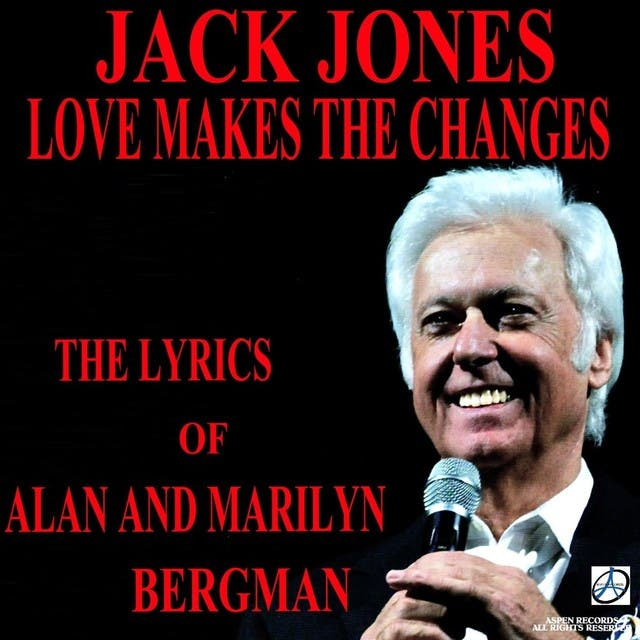 Love Makes The Changes: The Lyrics Of Alan And Marilyn Bergman
