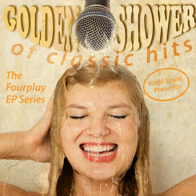 Vinyl Spurt Presents - Golden Shower The Fourplay EP Series Vol. 05