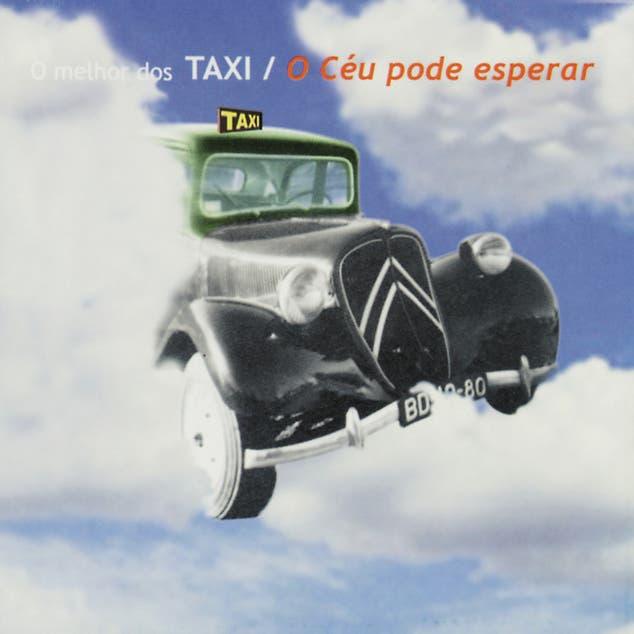 O Céu Pode Esperar - O Melhor Dos Táxi