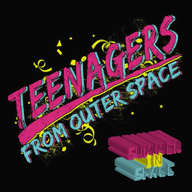 Teenagers From Outerspace