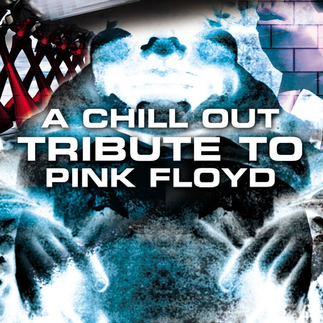 A Chill Out Tribute To Pink Floyd