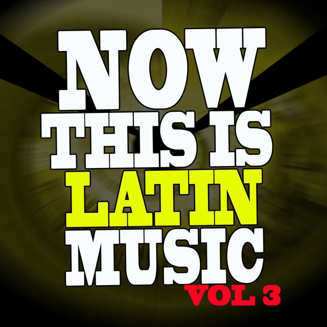 Now This Is Latin Music Vol III