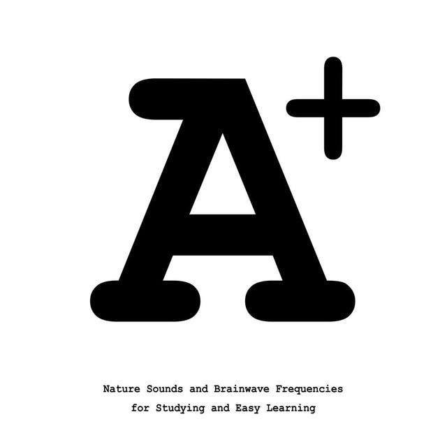 A+ Study Music: Music For Studying And Better Learning And Nature Sounds For Studying