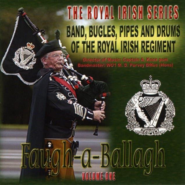 Faugh-a-ballagh: The Royal Irish Series, Volume One