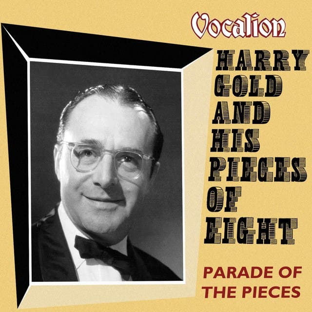 Harry Gold & His Pieces Of Eight