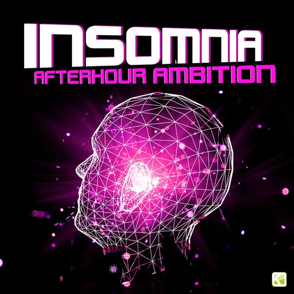 Insomnia - Afterhour Ambition (For Extensive Afterhour Celebrations - From House To Deep & Tech-House)