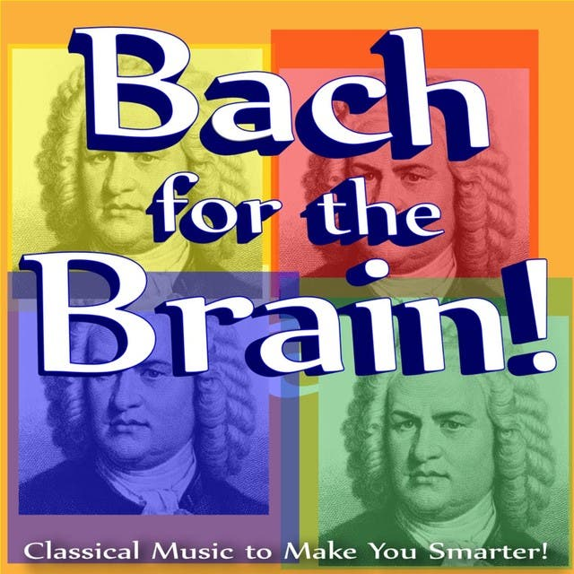Bach For The Brain: Classical Music To Make You Smarter!