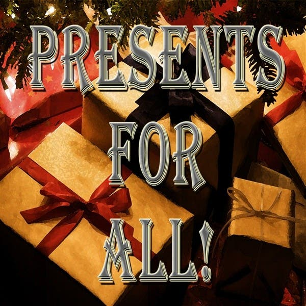 Presents For All!