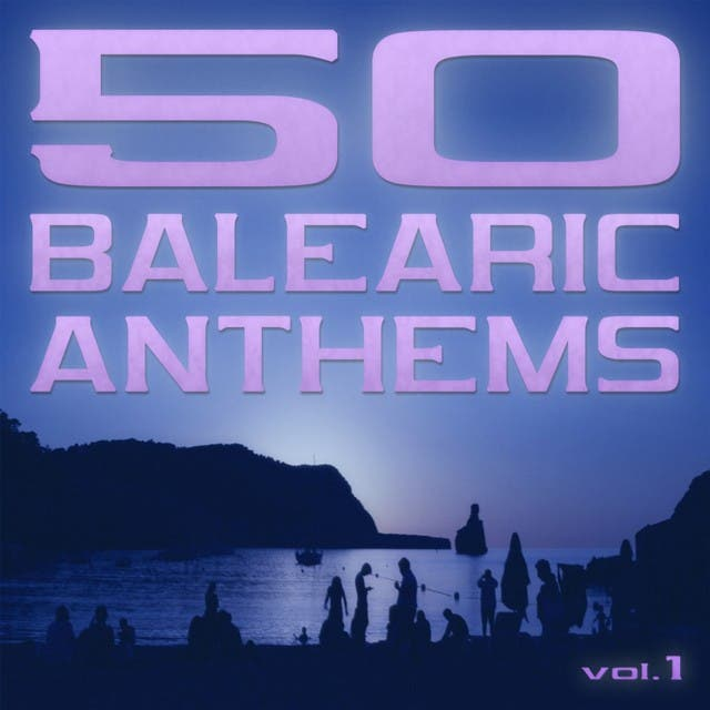 50 Balearic Anthems