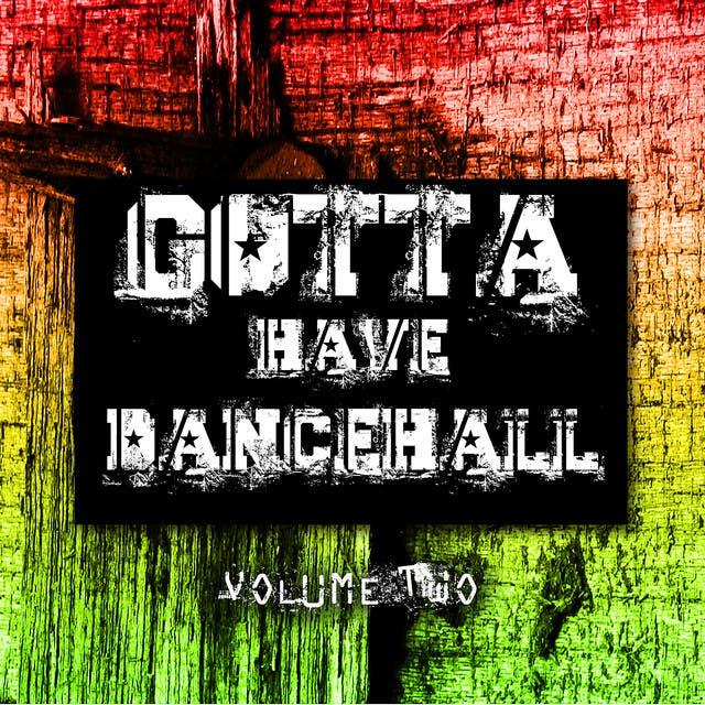 Gotta Have Dancehall Vol. 2