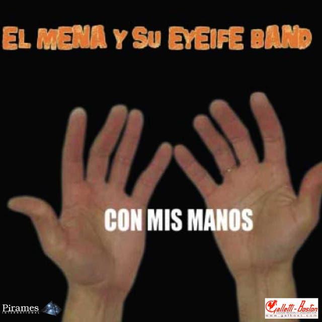 El Mena Y Su Eyeife Band