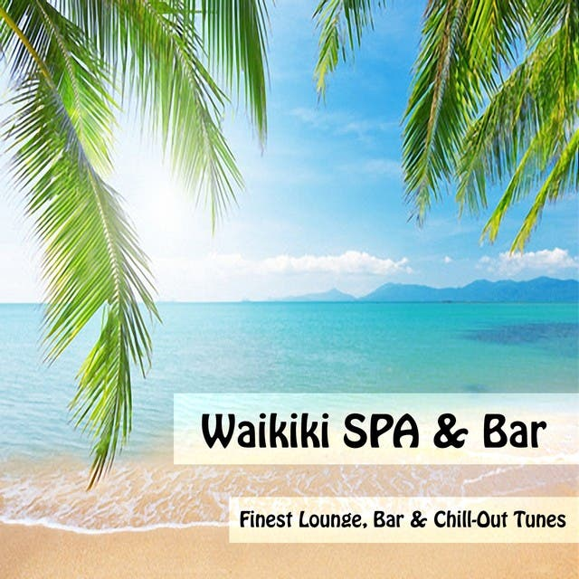 Waikiki SPA & Bar (Finest Lounge, Bar And Chill-Out Tunes)