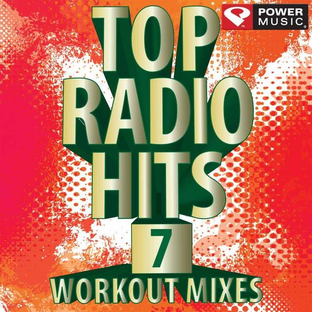 Top Radio Hits 7 Workout Mixes