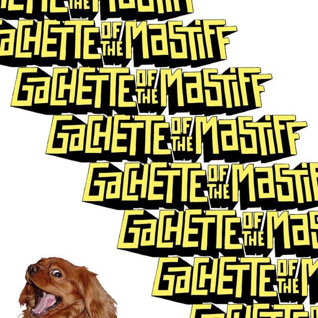 Gachette Of The Mastiff