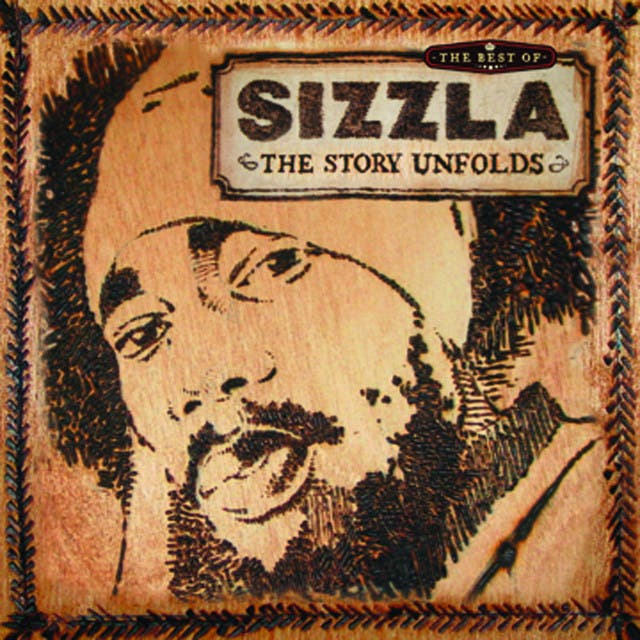 Best Of Sizzla: The Story Unfolds