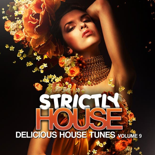 Strictly House, Vol. 9 (Delicious House Tunes)