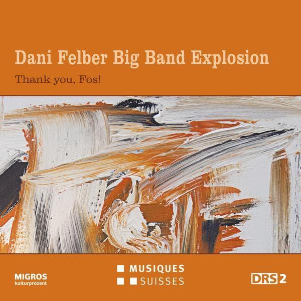 Dani Felber Big Band Explosion