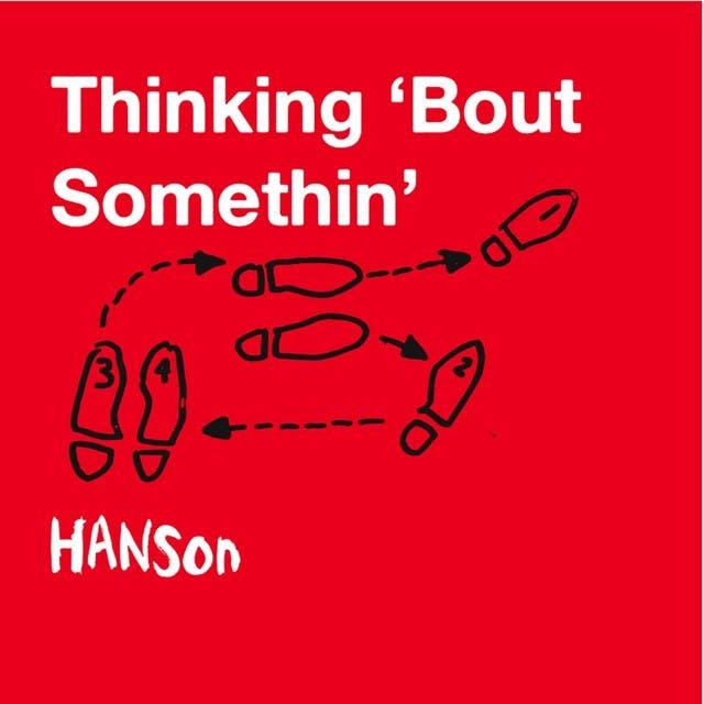 Thinking 'Bout Somethin'