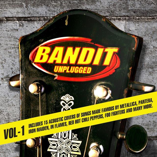 Bandit Unplugged