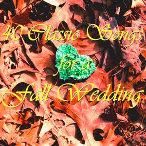 40 Classic Songs For Fall Weddings
