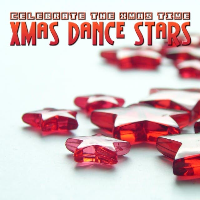 Xmas Dance Stars - Celebrate The Xmas Time