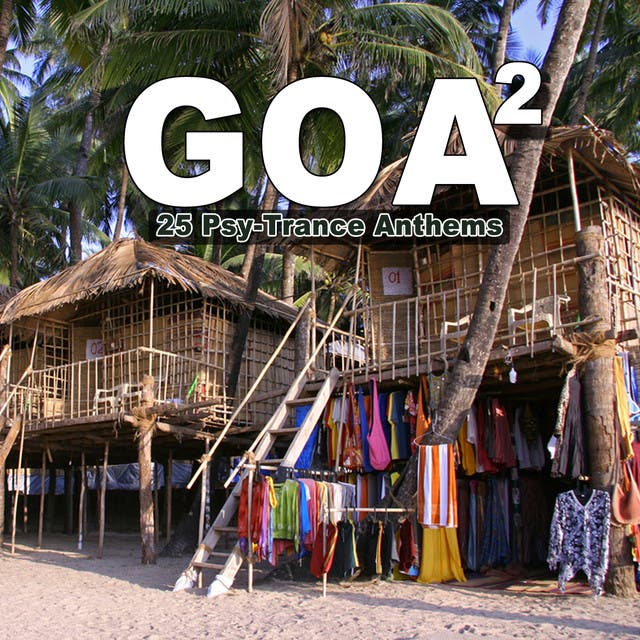 Goa 2 - 25 Psy-Trance Anthems