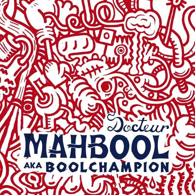 Docteur Mahbool Aka Boolchampion