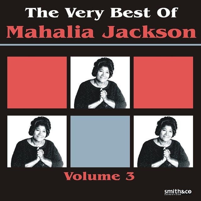 The Very Best Of Mahalia Jackson, Volume 3