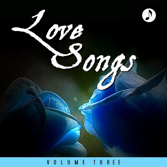 Love Songs Vol 3