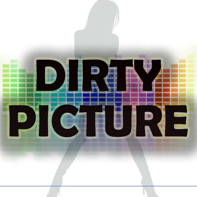 Dirty Picture (A Tribute To Taio Cruz And Kesha)