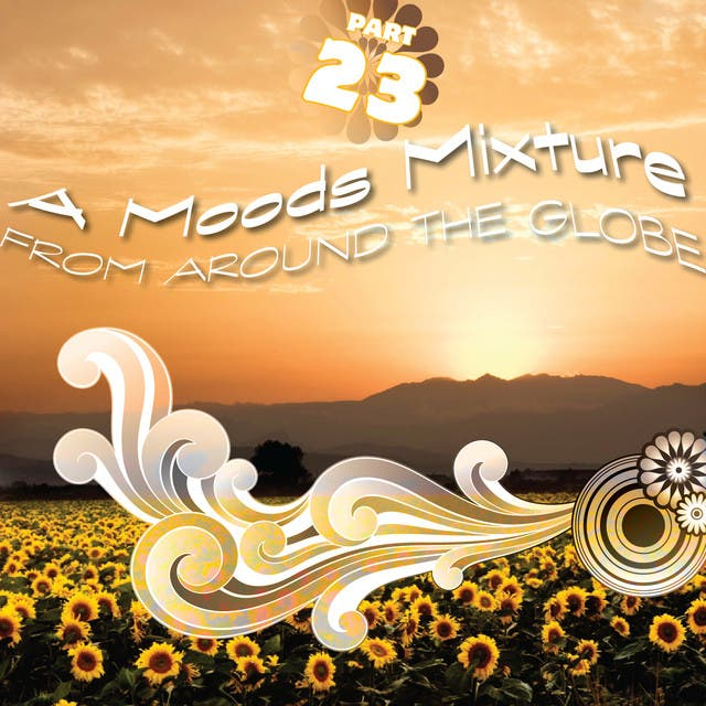 A Moods Mixture - Part 23 - From Around The Globe!