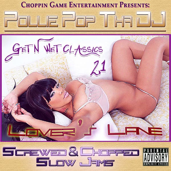 Get N Wet Classics 21 - Lover's Lane (Screwed & Chopped Slow Jams)