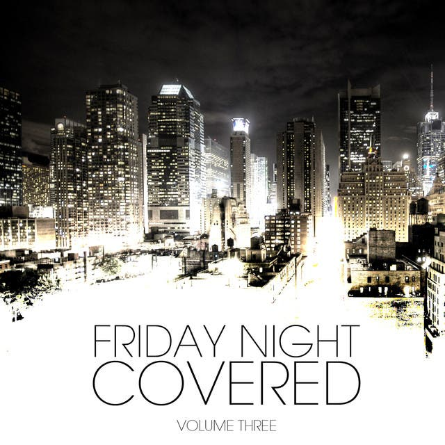Friday Night Covered Vol. 3