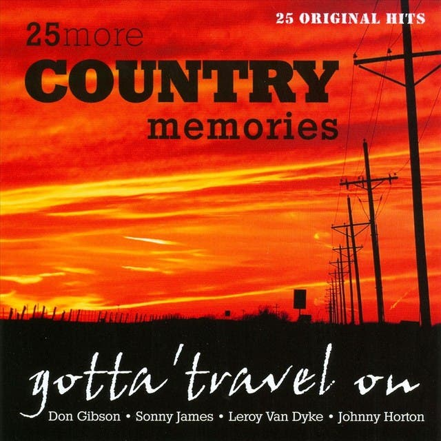Gotta' Travel On - 25 Country Memories