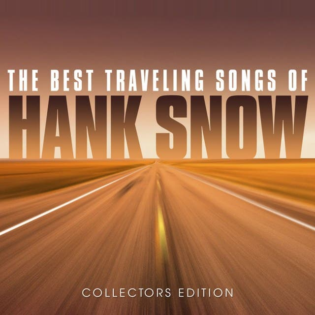 The Best Traveling Songs Of Hank Snow