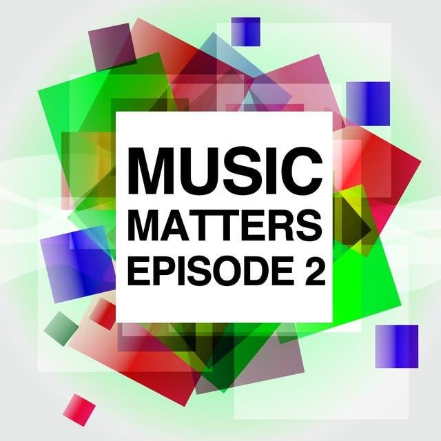 Music Matters (Episode 2)