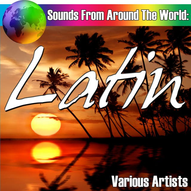 Sounds From Around The World: Latin