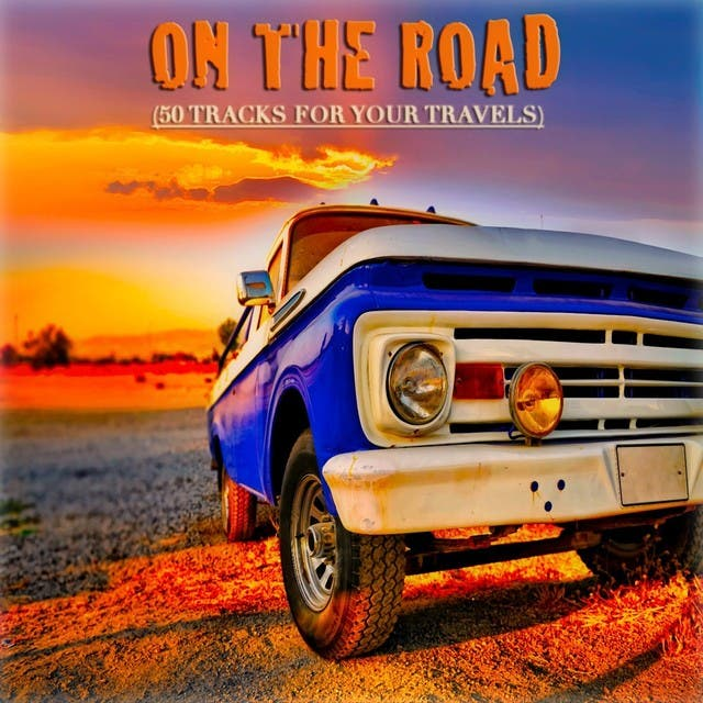On The Road (50 Tracks For Your Travels)