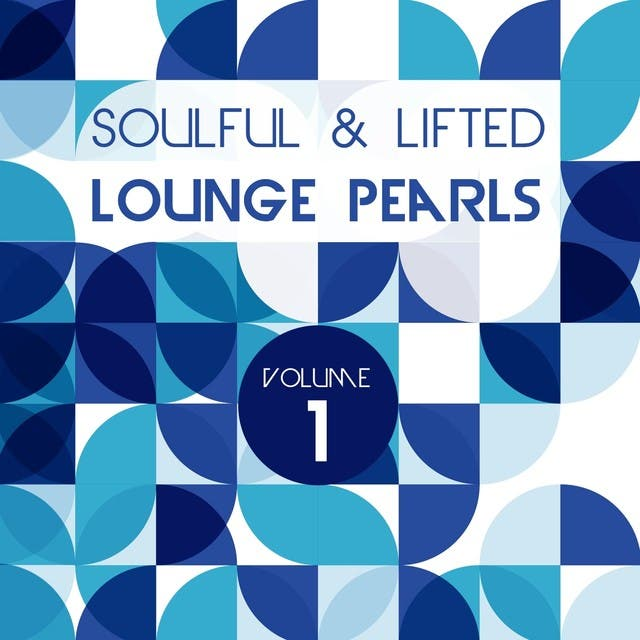 Soulful And Lifted Lounge Pearls, Vol. 1 (A Great Collection Of Groovy Lounge Traxx)